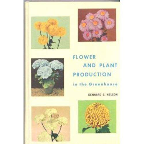 Flower and Plant Production in the Greenhouse: Kennard S. Nelson
