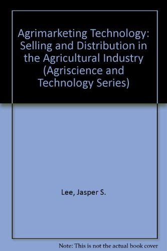 9780813429625: Agrimarketing Technology: Selling and Distribution in the Agricultural Industry (Agriscience and Technology Series)