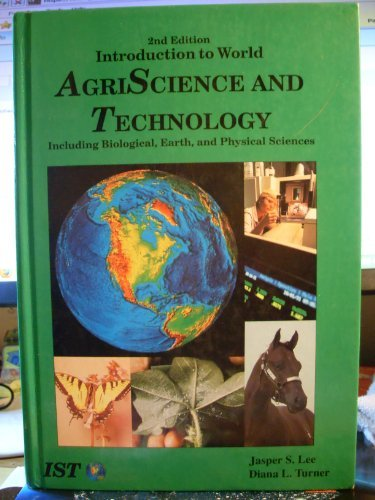 Introduction to World Agriscience and Technology Including: Jasper S. Lee,