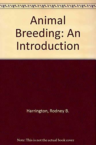 Animal Breeding: An Introduction: Harrington, Rodney B.