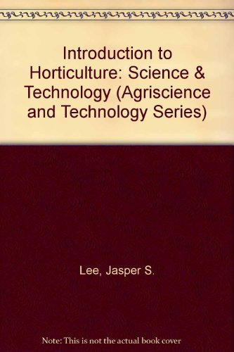 9780813430126: Introduction to Horticulture: Science & Technology (Agriscience and Technology Series)