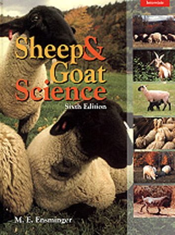 Sheep and Goat Science (6th Edition): Ensminger, M. E.