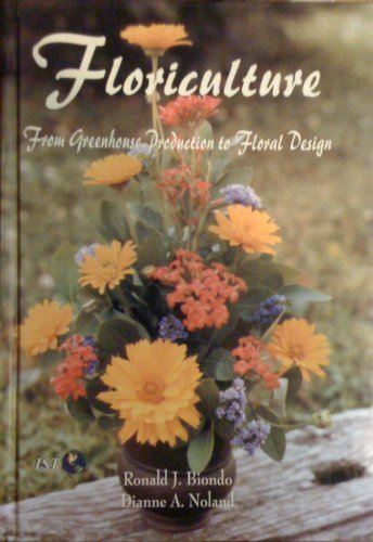 9780813431819: Floriculture: From Greenhouse Production to Floral Design (Florida History and Culture)