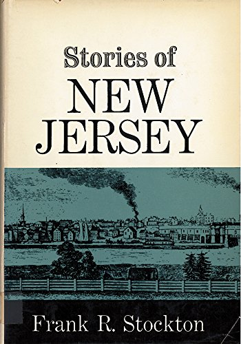 Stories of New Jersey [days of the Lenni Lenape Indians, Dutch Colonists, Mexican War, Frontiersmen...