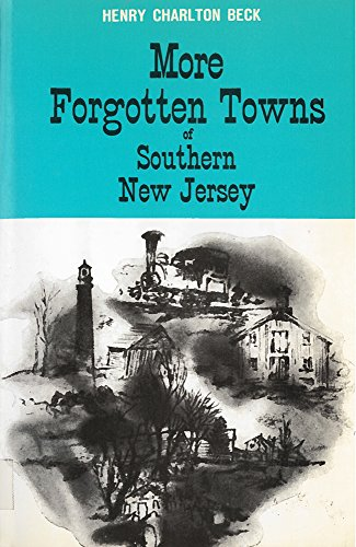 More Forgotten Towns of Southern New Jersey: Henry Charlton Beck