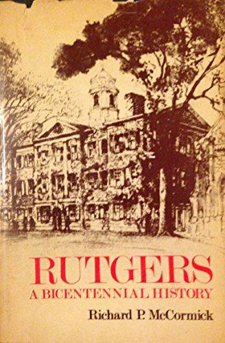 Rutgers: A Bicentennial History: McCormick, Richard P.