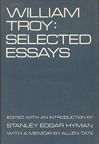 William Troy Selected Essays: Tate, Allen