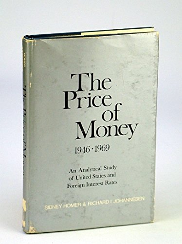 9780813506074: The price of money, 1946 to 1969;: An analytical study of United States and foreign interest rates,