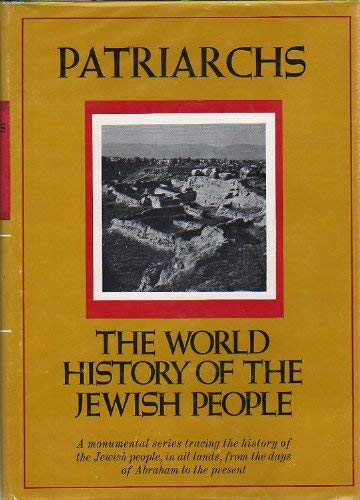 WORLD HISTORY OF THE JEWISH PEOPLE, THE First Series: Ancient Times Volume II: Patriarchs: Mazar, ...