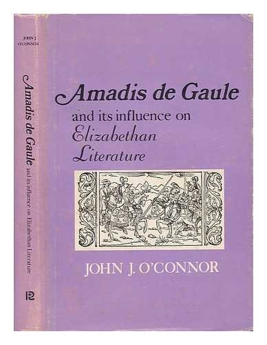 Amadis De Gaule and Its Influence on Elizabethan Literature
