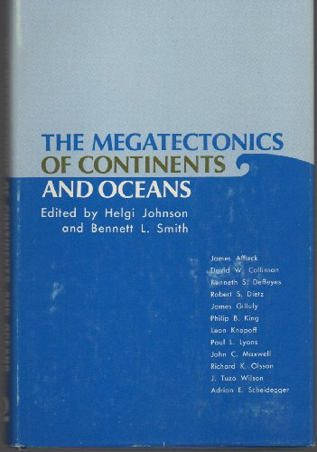 The Megatectonics of Continents and Oceans: Helgi Johnson; Bennett Smith [ed]