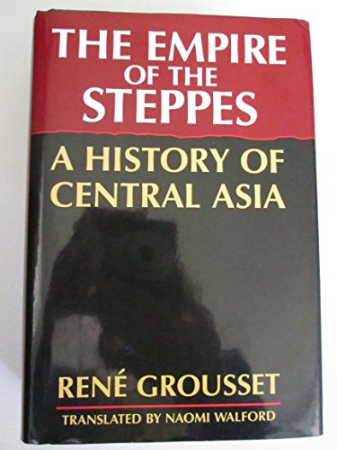 9780813506272: The Empire of the Steppes: A History of Central Asia