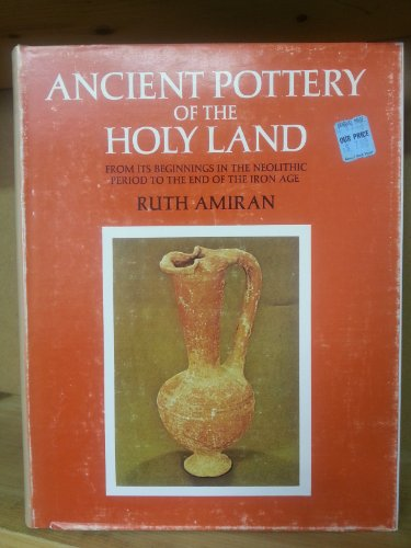 Ancient Pottery of the Holy Land: From: Amiran, Ruth