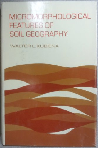 9780813506715: Micromorphological features of soil geography,