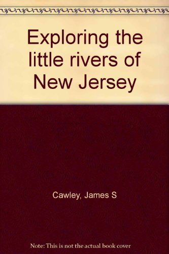 9780813506845: Exploring the little rivers of New Jersey