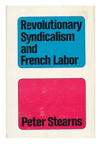 9780813506883: Revolutionary Syndicalism and French Labor: A Cause Without Rebels