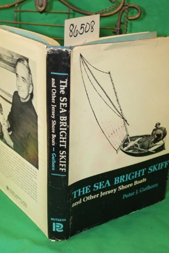 The Sea Bright Skiff and Other Jersey Shore Boats: Guthorn, Peter J.
