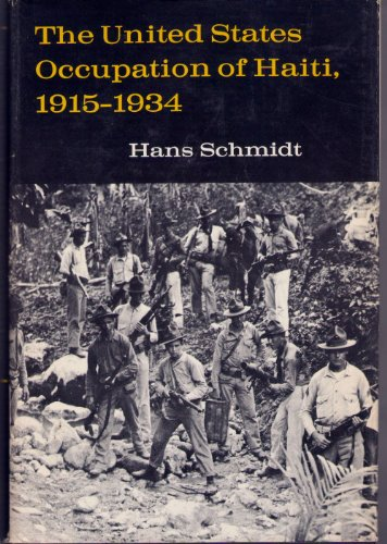 The United States occupation of Haiti, 1915-1934 (0813506905) by Hans Schmidt