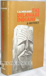 The Delaware Indians : A History: C.A. Weslager