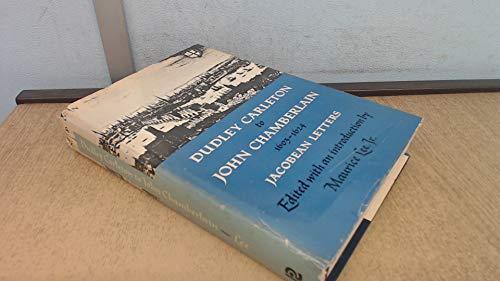 9780813507231: Dudley Carleton to John Chamberlain 1603-1624; Jacobean letters
