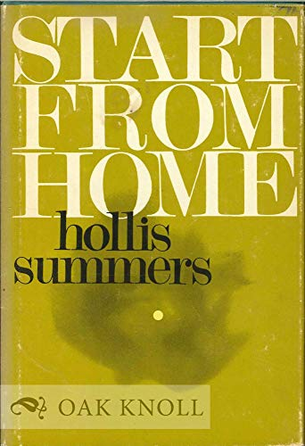 Start from home: Summers, Hollis Spurgeon