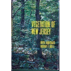 Vegetation of New Jersey: A Study of Landscape Diversity: Robichaud, Beryl and Murray F. Buell