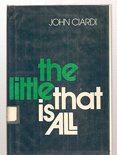 The Little That Is All (0813507766) by Ciardi, John