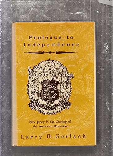 9780813508016: Prologue to Independence: New Jersey in the Coming of the American Revolution
