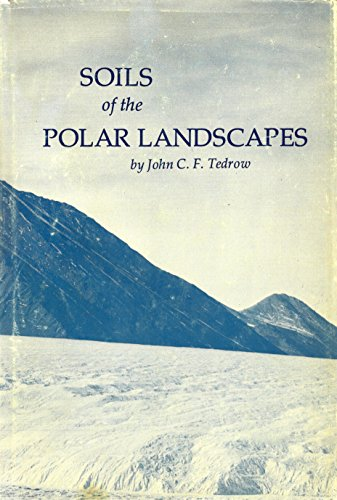 Soils of the Polar Landscapes: John C. F. Tedrow
