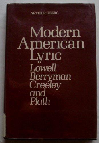 9780813508269: Modern American lyric: Lowell, Berryman, Creeley, and Plath