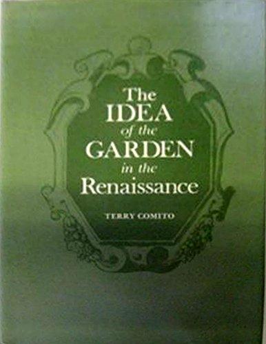 The Idea of the Garden in the Renaissance.: COMITO, Terry: