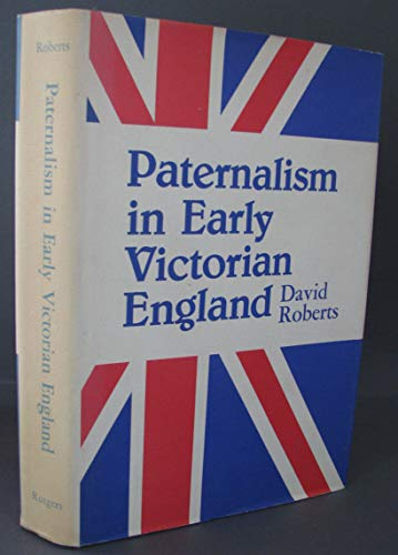 9780813508689: Paternalism in Early Victorian England