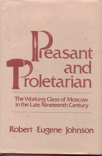 9780813508702: Peasant and Proletarian: Working Class of Moscow