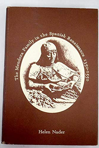 The Mendoza family in the Spanish Renaissance,: Helen Nader
