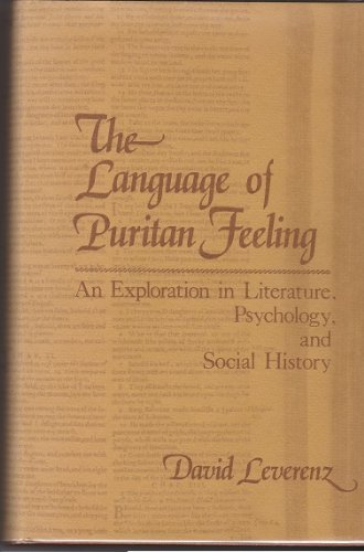 9780813508825: The Language of Puritan Feeling: An Exploration in Literature, Psychology, and Social History
