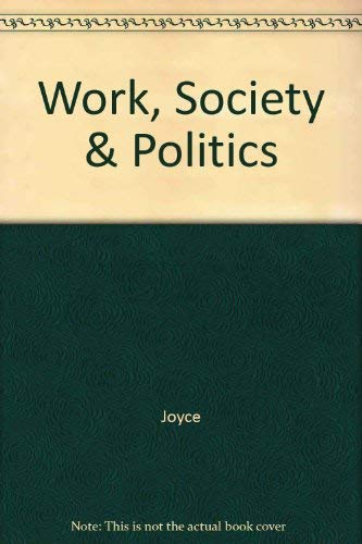 9780813508993: Work, Society & Politics: The Culture of the Factory in Later Victorian England