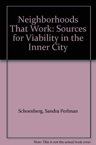 Neighborhoods That Work: Sources for Viability in: Schoenberg, Sandra Perlman
