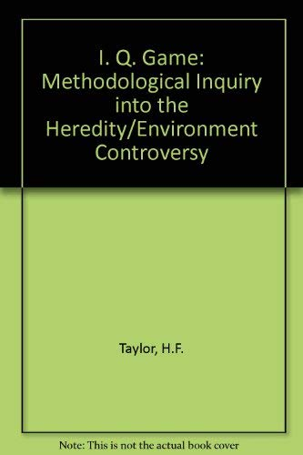 9780813509020: The IQ Game: A Methodological Inquiry into the Heredity-Environment Controversy