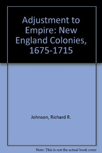 9780813509075: Adjustment to Empire: The New England Colonies, 1675-1715