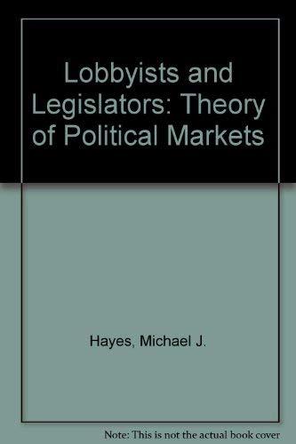 9780813509105: Lobbyists and Legislators: A Theory of Political Markets