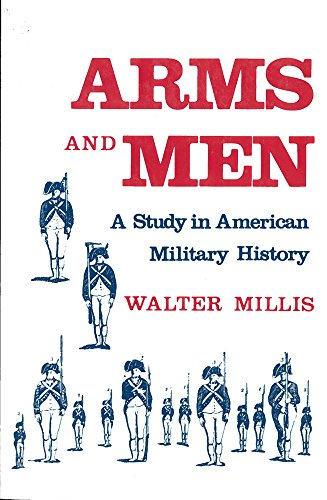 9780813509310: Arms and Men: A Study in American Military History