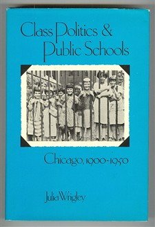 9780813509372: Class Politics and Public Schools: Chicago, 1900-1950