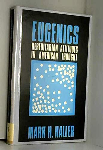 9780813510231: Eugenics: Hereditarian Attitudes in American Thought