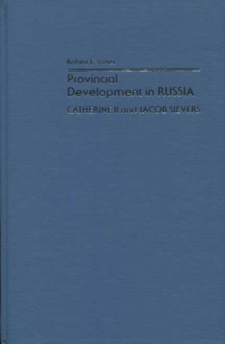 Provincial Development in Russia: Catherine II and Jacob Sievers