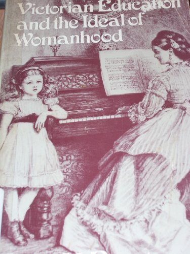Victorian Education and the Ideal of Womanhood: Burstyn, Joan N.