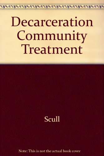 9780813510347: Decarceration: Community Treatment and the Deviant : A Radical View (Crime, law, and deviance series)