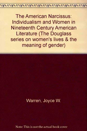 9780813510408: The American Narcissus (The Douglass Series on Women's Lives and the Meaning of Gend)