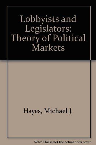 9780813510439: Lobbyists and Legislators: Theory of Political Markets