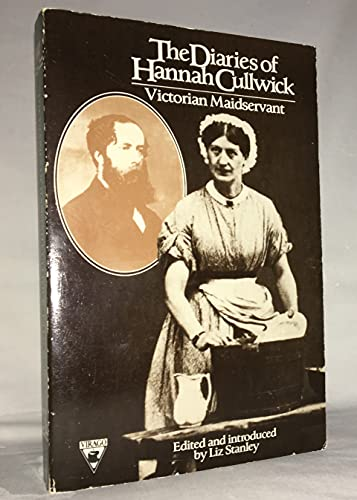 Diaries Of Hannah Cullwick (Douglass Series on Women's Lives & the Meaning of Gender): ...