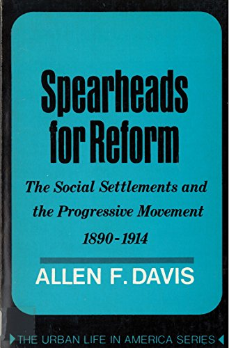 9780813510736: Spearheads for Reform:The Social Settlements & the Progressive Movement, 1890 to 1914